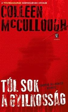 Colleen McCULLOUGH - T�l sok a gyilkoss�g