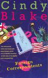 BLAKE, CINDY - Foreign Correspondents [antikv�r]