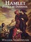 William Shakespeare - Hamlet,  Prince of Denmark [eKönyv: epub,  mobi]