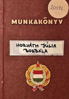 Horv�th J�lia Borb�la - Munkak�nyv