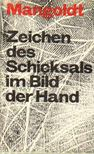 Mangoldt, Ursula von - Zeichen des Schicksals im Bild der Hand [antikvár]