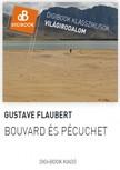 Gustave Flaubert - Bouvard �s P�cuchet [eK�nyv: epub,  mobi]