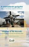 G�sp�r Katalin - A vasmadarak gy�gy�t�i - Healers of All Aircraft / Magyar Honv�ds�g L�gij�rm� Jav�t��zem - Hungarian Defence Forces Aircraft Repair Plant [eK�nyv: epub,  mobi]