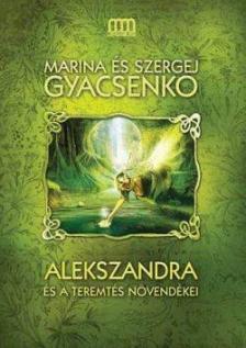 Marina �s Szergej Gyacsenko - ALEKSZANDRA �S A TEREMT�S N�VEND�KEI