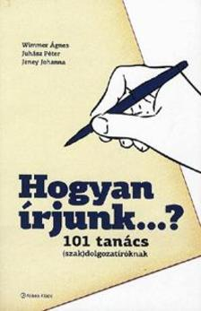 WIMMER ÁGNES - JUHÁSZ PÉTER - - Hogyan írjunk...? 101 tanács (szak)dolgozatíróknak