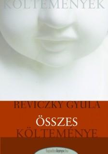 Reviczky Gyula - Reviczky Gyula összes költeménye [eKönyv: epub, mobi]