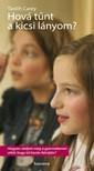 Tanith Carey - Hová tűnt a kicsi lányom? [eKönyv: pdf,  epub,  mobi]