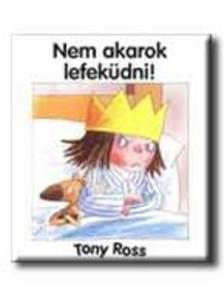 Tony Ross - Nem akarok lefeküdni!