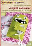 Cecilia Hanselmann, Ella Hartmann - Varrjunk okostokot! Tokvarr�s okostelefonoknak �s t�rsaiknak