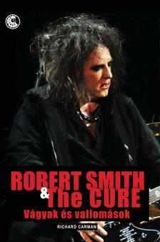 Richard Carman - Robert Smith & The Cure - V�gyak �s vallom�sok