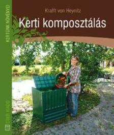 HEYNITZ, KRAFFT VON - Kerti komposzt�l�s 2. kiad�s