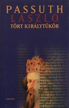 PASSUTH LÁSZLÓ - Tört királytükör [eKönyv: pdf, epub, mobi]