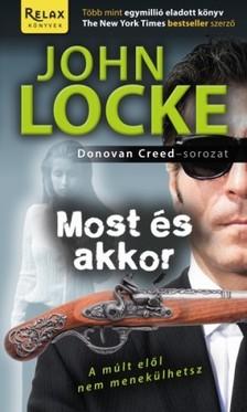 JOHN LOCKE - Most �s akkor [eK�nyv: epub, mobi]