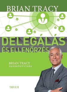 Tracy, Brian - Deleg�l�s �s ellen�rz�s