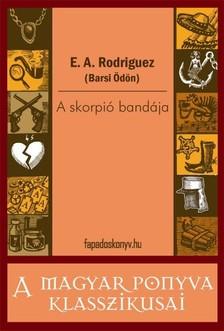 Ödön) E.A.Rodriguez (Barsi - A skorpió bandája [eKönyv: epub, mobi]