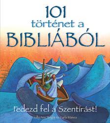 WRIGHT, SALLY ANN - MANEA, CARLA - 101 történet a Bibliából