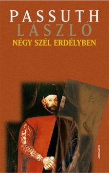 PASSUTH LÁSZLÓ - Négy szél Erdélyben [eKönyv: pdf, epub, mobi]