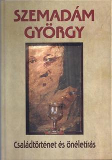 Szemadám György - Családtörténet és önéletírás