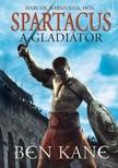 BEN KANE - Spartacus,  a gladiátor [eKönyv: epub,  mobi]