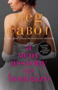 Cabot, Meg - A menyasszony egy bombázó