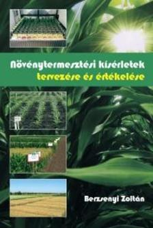 BERZSENYI ZOLTÁN - Növénytermesztési kísérletek tervezése és értékelése