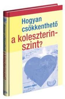 . - Hogyan csökkenthető a koleszterinszint?