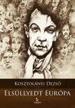 KOSZTOL�NYI DEZS� - Els�llyedt Eur�pa