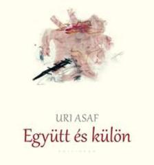 ASAF, URI - Egy�tt �s k�l�n