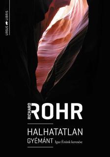 Richard Rohr - Halhatatlan gy�m�nt - Igaz �n�nk keres�se