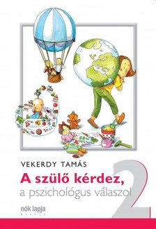 Vekerdy Tam�s - A sz�l� k�rdez, a pszichol�gus v�laszol 2. [eK�nyv: epub, mobi]