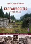 Szab� J�zsef J�nos - K�rp�ter�d�t�s 1940-1944;Magyar katonai er�d�t�sek K�rp�talj�n �s Sz�kelyf�ld�n;Az �rp�d-vonalt�l az �rp�d-�ll�sig