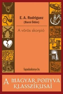 Ödön) E.A.Rodriguez (Barsi - A vörös skorpió [eKönyv: epub, mobi]
