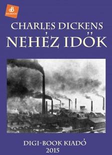 Charles Dickens - Neh�z id�k [eK�nyv: epub, mobi]