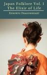 Dragonheart Xenoryu - Japan Folklore Vol. 1 The Elixir of Life [eKönyv: epub,  mobi]