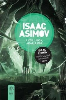 Isaac Asimov - A csillagok, akár a por
