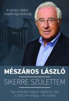 Mészáros László - Sikerre születtem - DEDIKÁLT