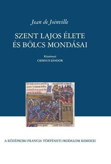 Csernus S�ndor - Jean de Joinville Szent Lajos �lete �s b�lcs mond�sai