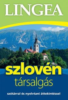 - Szlovén társalgás - Szótárral és nyelvtani áttekintéssel