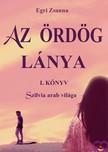 Zsanna Egri - Az Ördög lánya I. Szilvia arab világa [eKönyv: pdf,  epub,  mobi]