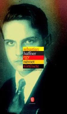Sebastian Haffner - Egy német története