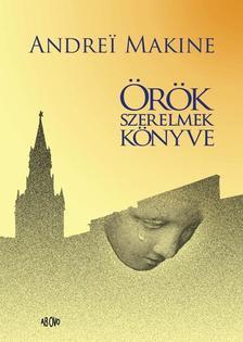 Andrei Makine - Andrei Makine �r�k szerelmek k�nyve