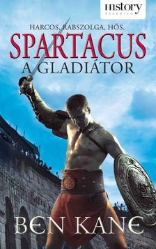 BEN KANE - Spartacus, a gladi�tor