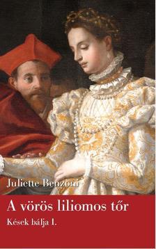 Juliette Benzoni - A v�r�s liliomos t�r