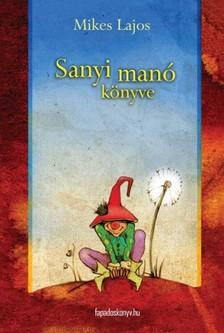 Mikes Lajos - Sanyi manó könyve [eKönyv: epub, mobi]