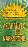 Chimamanda Ngozi Adichie - Az aranyl� f�l napkorong [eK�nyv: epub,  mobi]