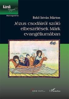 Bek� Istv�n M�rton - J�zus csod�ir�l sz�l� elbesz�l�sek
