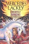 Lackey, Mercedes - Brightly Burning [antikvár]
