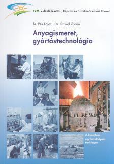 PÉK LAJOS DR. - SZAKÁL ZOLTÁN DR. - G-388 ANYAGISMERET, GYÁRTÁSTECHNOLÓGIA