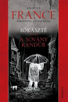 Anatole France Ign�cz R�zsa - - Iok�szt� - A sov�ny kand�r [eK�nyv: epub, mobi]