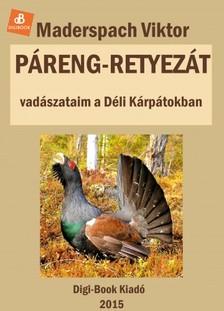 Maderspach Viktor - Páreng, Retyezát [eKönyv: epub, mobi]
